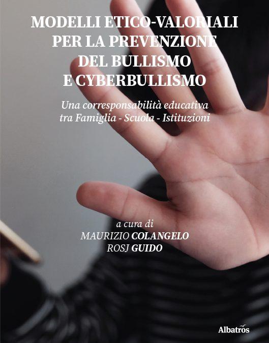 """""""Modelli etico-valoriali per la prevenzione del bullismo e cyberbullismo"""". Di Maurizio Colangelo e Rosj Guido."""