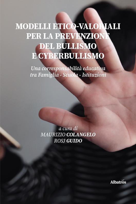 Modelli Etico-Valoriali Per La Prevenzione Del Bullismo E Cyberbullismo
